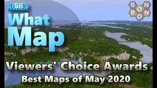 #CitiesSkylines - Top Ten Maps - May 2020 - Viewers Choice