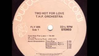 T.H.P. Orchestra_Two Hot For Love_FULL LENGTH VERSION