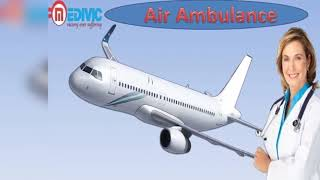 Air Ambulance in Dibrugarh and Lucknow by Medivic Aviation