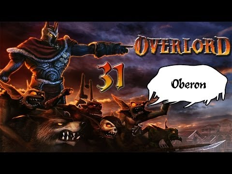 OverLordTV /// Part 31 Oberon