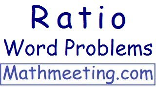 Ratios - Introduction And Word Problems