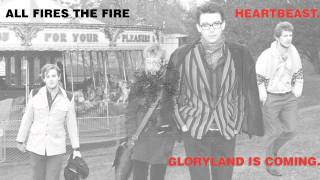 All Fires The Fire - Heartbeast - HQ