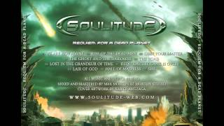 SOULITUDE - 06 - Lost In The Grandeur Of Time (Requiem For A Dead Planet - 2012)