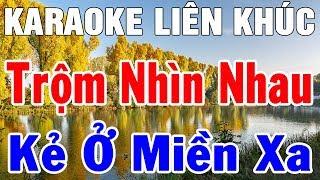 karaoke-nhac-song-bolero-tru-tinh-nhac-vang-lien-khuc-trom-nhin-nhau-hoa-tau-trong-hieu