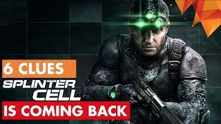 6 Clues That Indicate Splinter Cell is Coming Back and It Could be in 2019