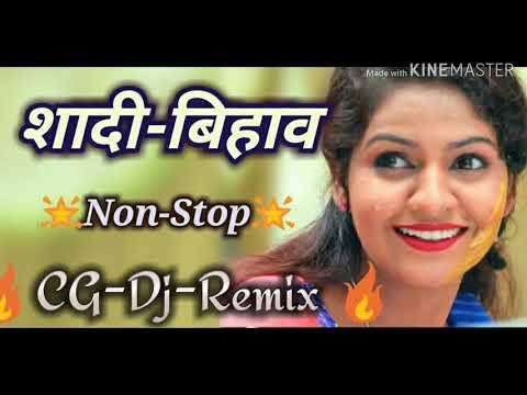CG Dj Remix    CG Shadi Bihav Dj Song    Non Stop Dj Remix 2019