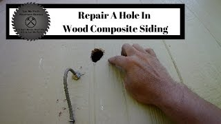 How To Repair A Hole Wood Composite Siding