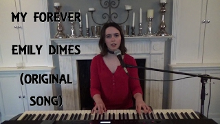 My Forever - Emily Dimes (Original Song)