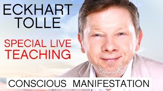 Eckhart Tolle Special Live Teaching | Conscious Manifestation