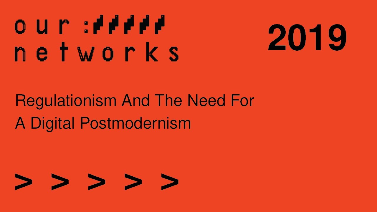 Video thumbnail for Regulationism and the need for a digital postmodernism