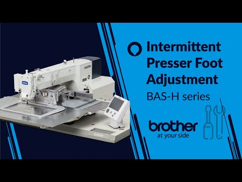 HOW TO Adjust Intermittent Presser Foot [Brother BAS-H]