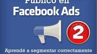 Cómo Hacer Campañas Exitosas Con Facebook Ads Part 2
