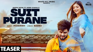 SUIT PURANE(Official Teaser) | Shipra Goyal Ft. Inder Chahal | MixSingh | Babbu | Relon 16 Feb