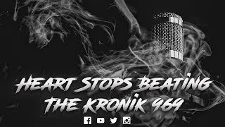 Heart Stops Beating 2018 | The Kronik 969 - thekronik969