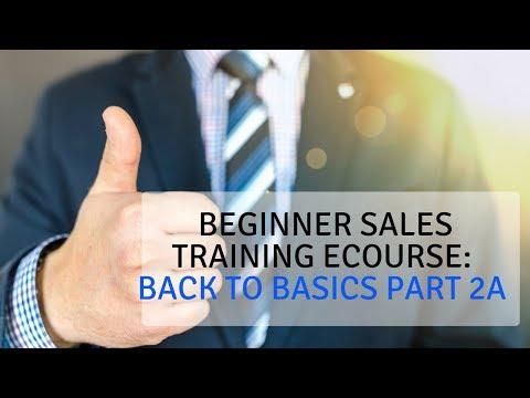 Beginner Sales Training eCourse: Back to Basics Part 2A - YouTube