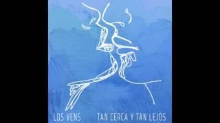 Los Vens - Tan Cerca y Tan Lejos (Audio)