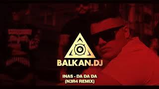 INAS   Da Da Da (N3R4 Remix)