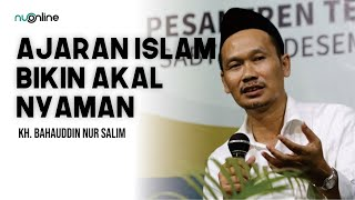 Gus Baha: Ajaran Islam Bikin Akal Nyaman