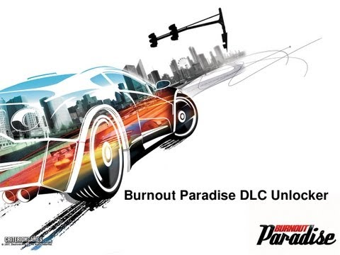 Tweak]How to unlock all DLC (included) :: Burnout Paradise: The