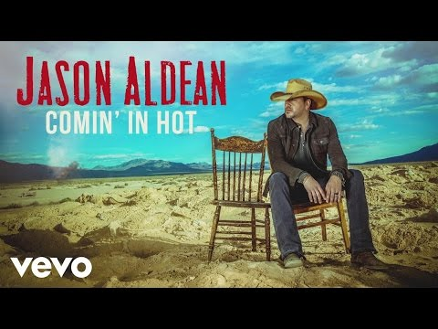 Jason Aldean - Comin' In Hot (Audio)