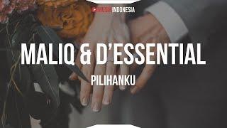 Maliq & D'Essential - Pilihanku (Lyrics)