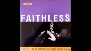 Faithless - If Lovin' You Is Wrong (Inflammable Mix) 1996, Cheeky Records