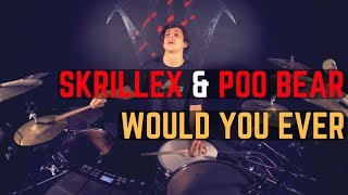 Skrillex & Poo Bear   Would You Ever (Remix) | Matt McGuire Drum Cover
