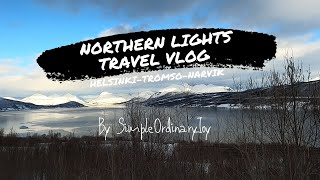 Lapland Northern Lights Travel Vlog | Days 1 to 3 | Singapore - Finland - Norway |  Aurora Borealis