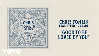 Chris Tomlin Good To Be Loved By You
