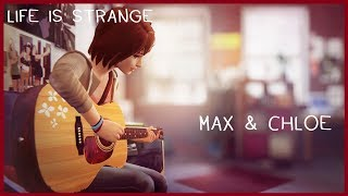 Life is Strange™ Soundtrack - Max & Chloe Extended