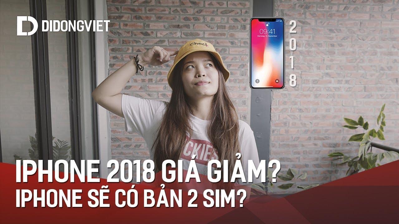 iPhone 2018 sẽ có 2 SIM, giảm giá chứ không tăng?