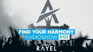 Andrew Rayel - Find Your Harmony Radioshow #125