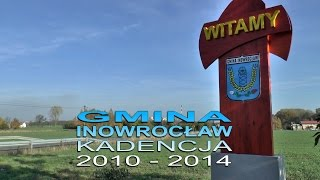 preview picture of video 'GMINA INOWROCŁAW W LATACH 2010 – 2014'