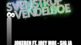 Jokeren ft. Joey Moe - Sig Ja (Svenstrup & Vendelboe Remix)