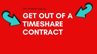 THE SIMPLEST WAY TO GET RID OF A TIMESHARE (GET OUT TIMESHARE CONTRACT)