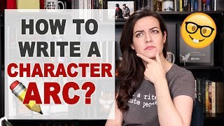 Character Development: How To Write A Character Arc