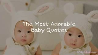 The Most Adorable Baby Quotes