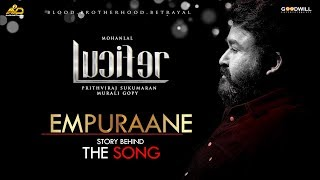 Empuraane - The Story Behind The Song | Lucifer | Prithviraj | Deepak Dev | Murali Gopi | Usha Uthup