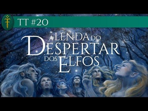 TT #20 - A Lenda do Despertar dos Elfos
