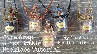 Wire Wrap Glass Bottle Necklace Tutorial