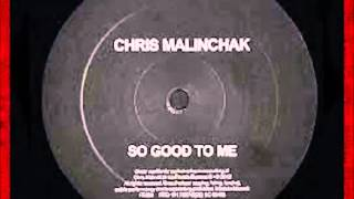 Chris Malinchak - So Good To Me (Extended Version RB)