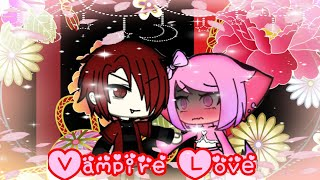 Vampire Love(gacha Life Mini Movie)