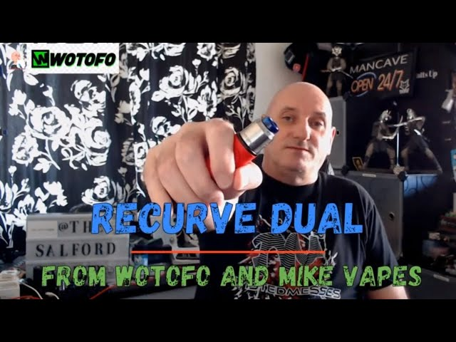 Recurve Dual from Wotofo and Mike Vapes