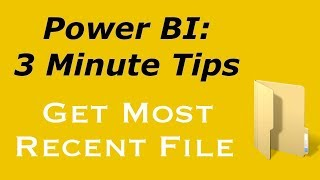 Power BI - Connect To Most Recent File In A Folder
