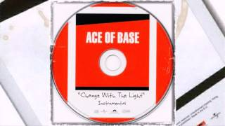 Ace of Base - Change With The Light (Instrumental)