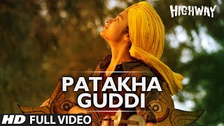 Patakha Guddi Highway Full Video Song (Official) || A.R
