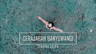 Syahiba Saufa   Gerajagan Banyuwangi [OFFICIAL]