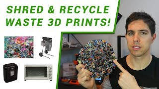 Recycle waste 3D prints: Part 1 - Shredding and melting