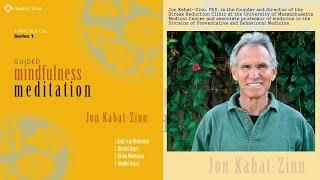 Jon Kabat-Zinn, PhD – Guided Mindfulness Meditation Series 1 (Audio Excerpt)