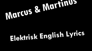 Marcus & Martinus   Elektrisk Ft. Katastrofe English Lyrics